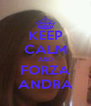 KEEP CALM AND FORZA ANDRA - Personalised Poster A4 size