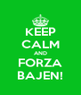 KEEP CALM AND FORZA BAJEN! - Personalised Poster A4 size
