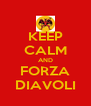 KEEP CALM AND FORZA DIAVOLI - Personalised Poster A4 size