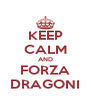 KEEP CALM AND FORZA DRAGONI - Personalised Poster A4 size