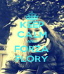 KEEP CALM AND FORZA FLORY - Personalised Poster A4 size
