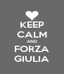 KEEP CALM AND FORZA GIULIA - Personalised Poster A4 size