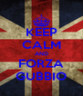 KEEP CALM AND FORZA GUBBIO - Personalised Poster A4 size