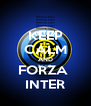 KEEP CALM AND FORZA  INTER - Personalised Poster A4 size