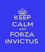 KEEP CALM AND FORZA INVICTUS  - Personalised Poster A4 size
