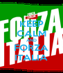 KEEP CALM AND FORZA ITALIA - Personalised Poster A4 size