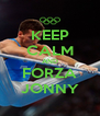 KEEP CALM AND FORZA JONNY - Personalised Poster A4 size