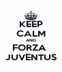 KEEP CALM AND FORZA  JUVENTUS - Personalised Poster A4 size