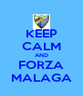 KEEP CALM AND FORZA MALAGA - Personalised Poster A4 size