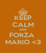 KEEP CALM AND FORZA  MARIO <3 - Personalised Poster A4 size
