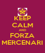KEEP CALM AND FORZA MERCENARI - Personalised Poster A4 size