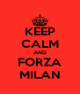 KEEP CALM AND FORZA MILAN - Personalised Poster A4 size