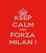 KEEP CALM AND FORZA MILAN ! - Personalised Poster A4 size