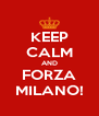 KEEP CALM AND FORZA MILANO! - Personalised Poster A4 size