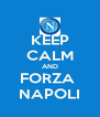 KEEP CALM AND FORZA  NAPOLI - Personalised Poster A4 size