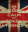 KEEP CALM AND FORZA OLIMPIA FIRENZE VOLLEY - Personalised Poster A4 size