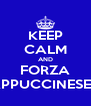 KEEP CALM AND FORZA POLISPORTIVA CAPPUCCINESE BASKET UNDER 17 - Personalised Poster A4 size