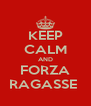 KEEP CALM AND FORZA RAGASSE  - Personalised Poster A4 size