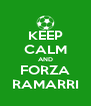 KEEP CALM AND FORZA RAMARRI - Personalised Poster A4 size