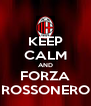KEEP CALM AND FORZA ROSSONERO - Personalised Poster A4 size