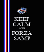 KEEP CALM AND FORZA SAMP - Personalised Poster A4 size