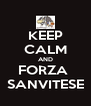 KEEP CALM AND FORZA  SANVITESE - Personalised Poster A4 size