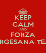 KEEP CALM AND FORZA SORGESANA TEAM - Personalised Poster A4 size