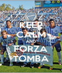 KEEP CALM AND FORZA TOMBA - Personalised Poster A4 size