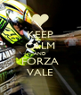 KEEP CALM AND FORZA VALE - Personalised Poster A4 size