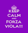 KEEP CALM AND FORZA VIOLA!!! - Personalised Poster A4 size