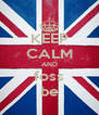 KEEP CALM AND foss be - Personalised Poster A4 size