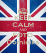 KEEP CALM AND FOTO Dominika - Personalised Poster A4 size