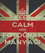KEEP CALM AND FOTOĞRAF MANYAĞI - Personalised Poster A4 size
