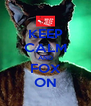 KEEP CALM AND FOX ON - Personalised Poster A4 size