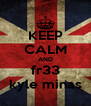 KEEP CALM AND fr33 kyle minas - Personalised Poster A4 size