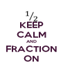 KEEP CALM AND FRACTION ON - Personalised Poster A4 size