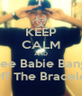 KEEP CALM AND Free Babie Banga Off The Bracelet - Personalised Poster A4 size