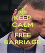 KEEP CALM AND FREE BARRIAGE - Personalised Poster A4 size
