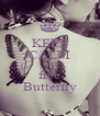 KEEP CALM AND free Butterfly - Personalised Poster A4 size