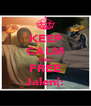 KEEP CALM AND FREE Jalen(: - Personalised Poster A4 size