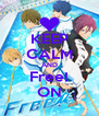 KEEP CALM AND Free! ON - Personalised Poster A4 size