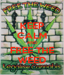 KEEP CALM AND FREE THE WEED - Personalised Poster A4 size