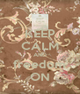 KEEP CALM AND freedom ON - Personalised Poster A4 size