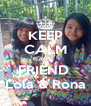 KEEP CALM AND FRIEND  Lola & Rona - Personalised Poster A4 size