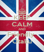 KEEP CALM AND Friendly  Otaku - Personalised Poster A4 size