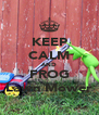 KEEP CALM AND FROG Lawn Mower - Personalised Poster A4 size