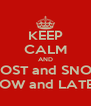 KEEP CALM AND FROST and SNOW NOW and LATER - Personalised Poster A4 size