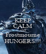 KEEP CALM AND Frostmourne HUNGERS!!! - Personalised Poster A4 size
