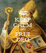 KEEP CALM AND FRUI DEO - Personalised Poster A4 size