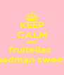 KEEP CALM AND fruitellas  badman sweet - Personalised Poster A4 size